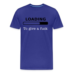 Loading to Give a fuck - King's Blue - Men's Premium T-Shirt