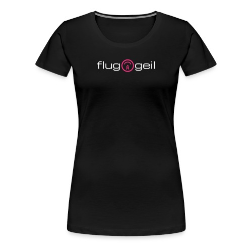 Frauen-Shirt «fluggeil», schwarz - Frauen Premium T-Shirt
