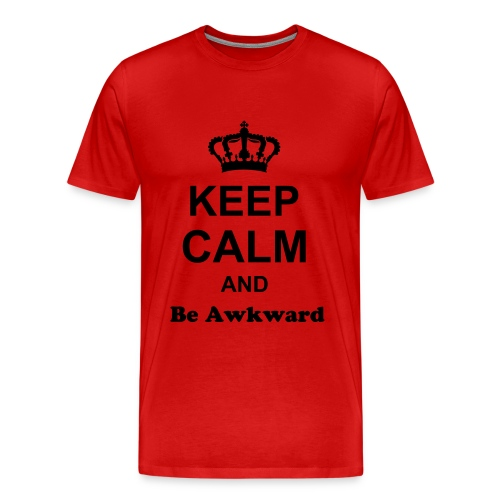 Keep Calm and be Awkward - Herre premium T-shirt
