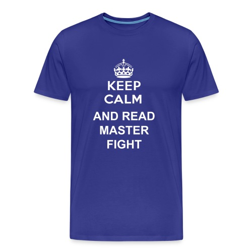 Keep calm and read Masterfight - T-shirt Premium Homme