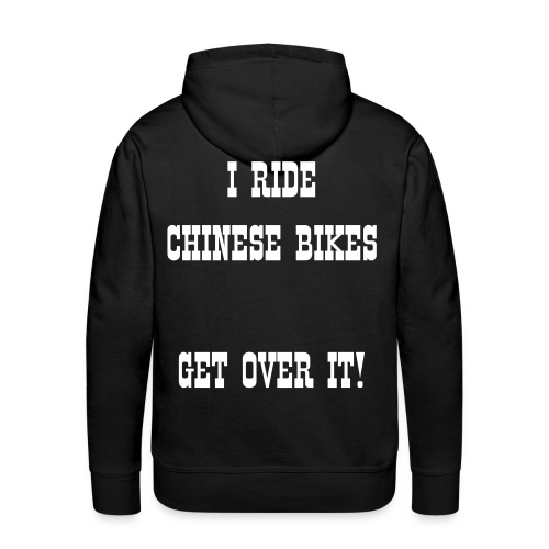 I ride Chinese - back & front & arms - Men's Premium Hoodie