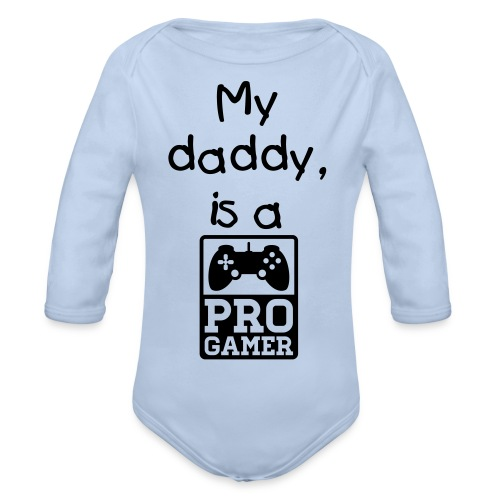 My daddy is a pro gamer baby body - Organic Longsleeve Baby Bodysuit