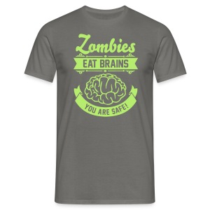 Zombies eat Brains you are safe! T-shirts - T-shirt herr