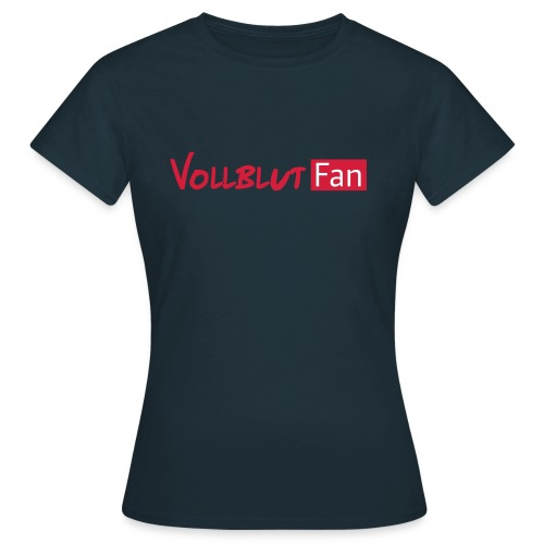 Vollblut Fan - Frauen T-Shirt