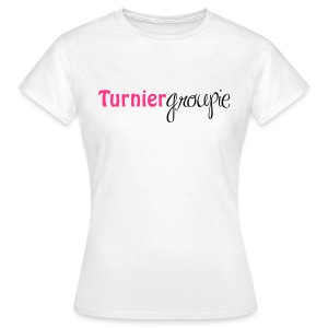 Turniergroupie - Frauen T-Shirt