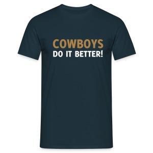 Cowboys do it better - Männer T-Shirt