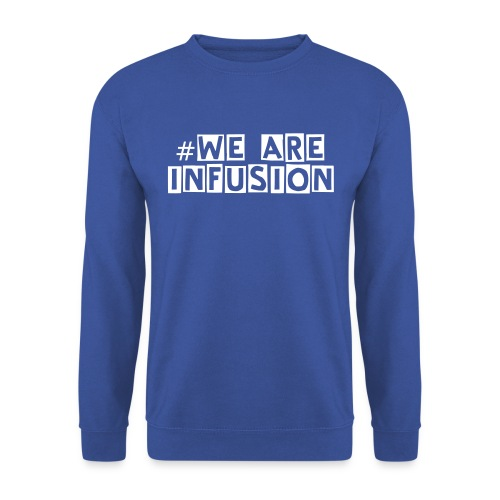 #We are infusion sweatshirt - Men's Sweatshirt