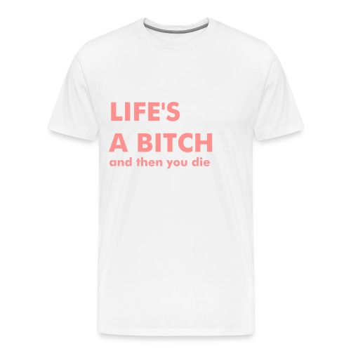 Life is a  - T-shirt Premium Homme