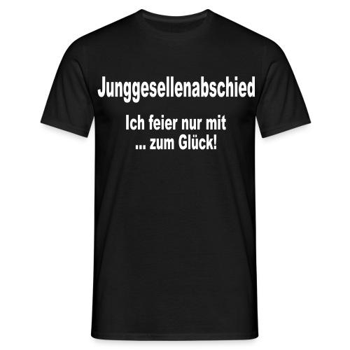 Junggesellenabschied - Ich feier nur mit! - Männer T-Shirt