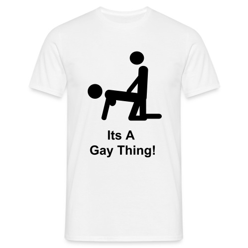 Gay Thing - Men's T-Shirt