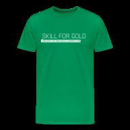 T-Shirts ~ Men's Premium T-Shirt ~ Skill for Gold Men's T-Shirt