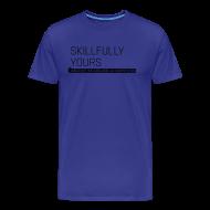 T-Shirts ~ Men's Premium T-Shirt ~ Skillfully Yours Men's T-Shirt