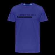 T-Shirts ~ Men's Premium T-Shirt ~ Licence to Skill Men's T-Shirt