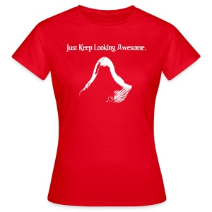 Just Keep Looking Awesome - Women's T-Shirt