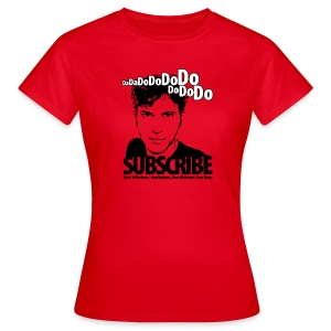 DO SUBSCRIBE - Women's T-Shirt