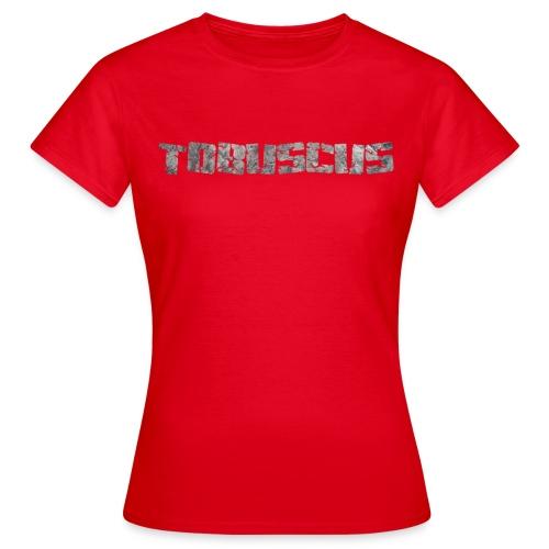 TOBUSCUS! - Women's T-Shirt