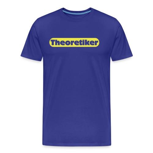Theoretiker - Für Praktiker ungeeignet - Männer Premium T-Shirt