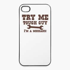 TRY ME tough guy I'm a mechanic with spanner Phone & Tablet Cases