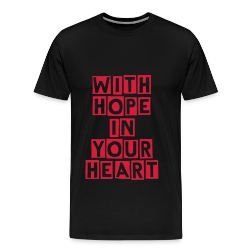 With hope in your heart MENS T - Men's Premium T-Shirt
