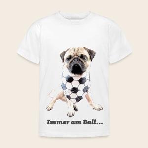 Mops Kindershirt immer am Ball - Kinder T-Shirt