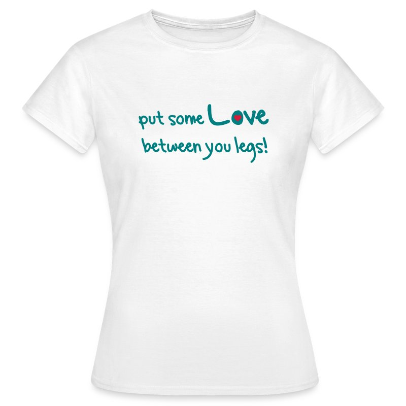 put some Love ... - Frauen T-Shirt