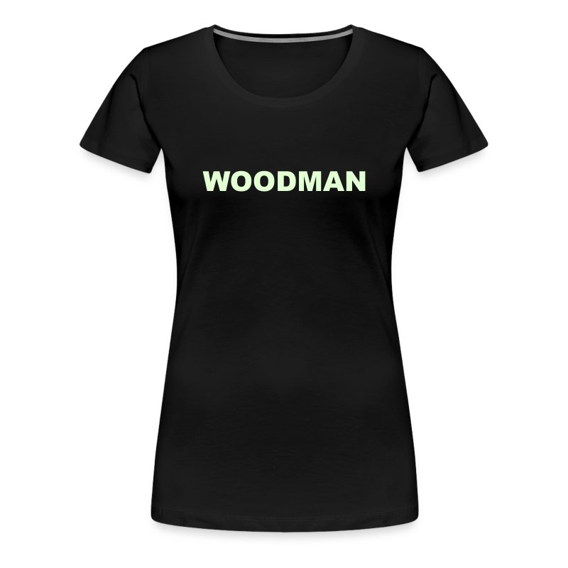 Glow in the dark WOODMAN, Women's T-Shirt, black text - Women's Premium T-Shirt