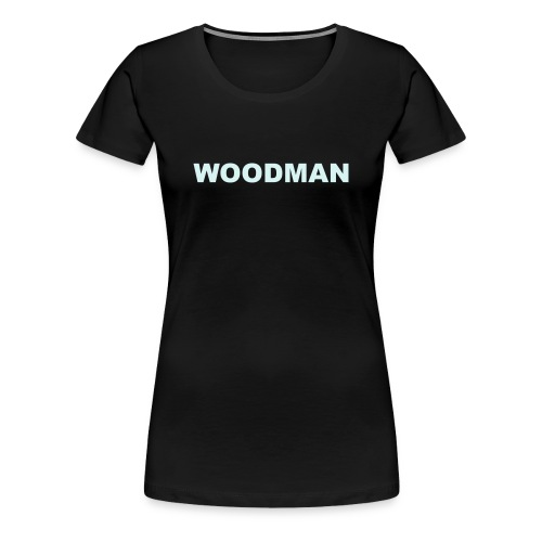 Reflective WOODMAN, Women's T-Shirt, black text - Women's Premium T-Shirt
