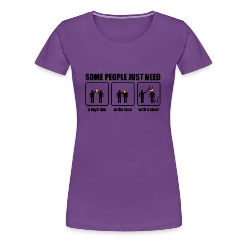 Some people - Vrouwen Premium T-shirt