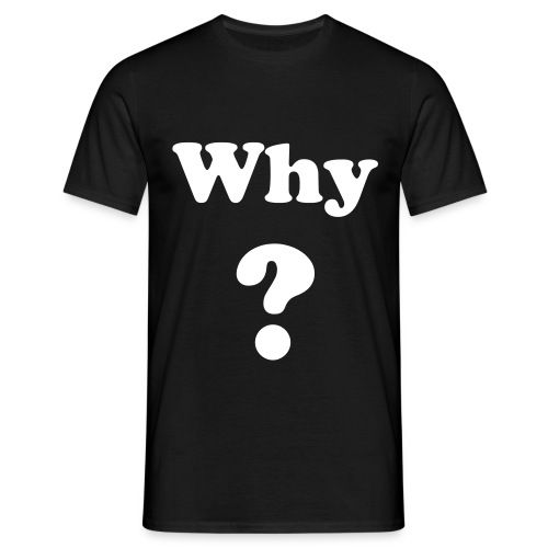 Why ? - T-shirt Homme