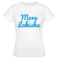 T-Shirts ~ Women's T-Shirt ~ More Lakisha t-shirt - blue text on grey WOMEN'S