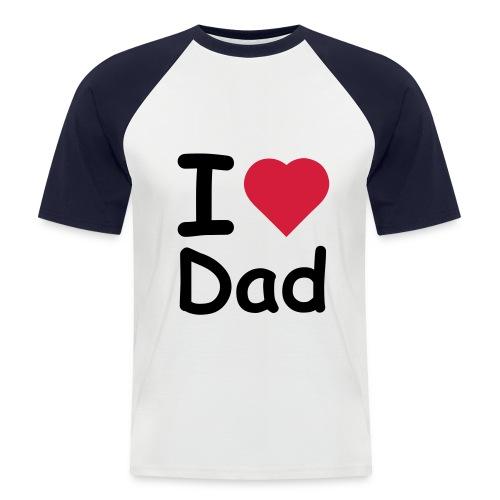 i love dad - Männer Baseball-T-Shirt