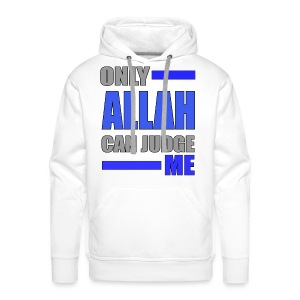 Only Allah can Judge me - Männer Premium Hoodie