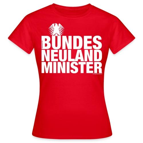 Bundesneulandminister - Frauen T-Shirt
