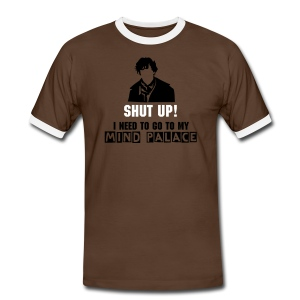 Sherlock Holmes- Shut up! I need to go to my mind palace - Männer Kontrast-T-Shirt