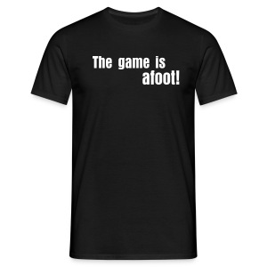 The game is afoot! - Männer T-Shirt