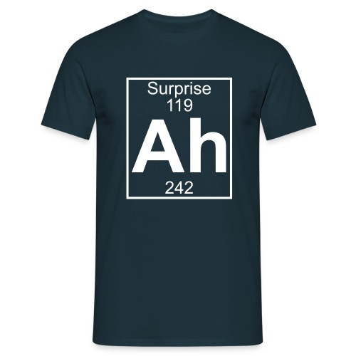 Ah - the element of Surprise - Men's T-Shirt