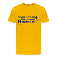 T-Shirts ~ Men's Premium T-Shirt ~ She's turned the weans against us