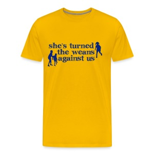 She's turned the weans against us - Men's Premium T-Shirt