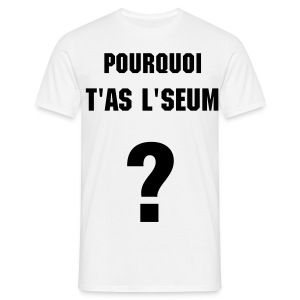 tee-shirt warnez white pourquoi t'as l'seum? - T-shirt Homme