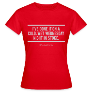 T-Shirts ~ Women's T-Shirt ~ Cold, Wet, Wednesday in Stoke (Ladies)