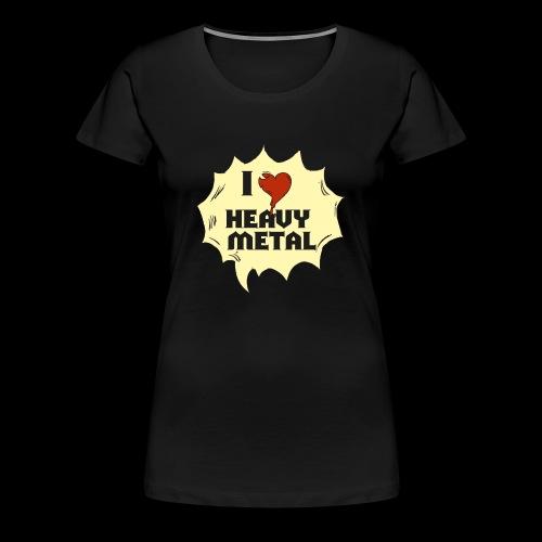 I love Heavy Metal - Frauen Premium T-Shirt
