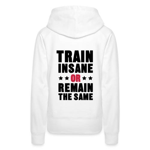 Train insane (ladies hoodie) - Women's Premium Hoodie