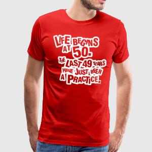 Life begins at 60. The rest was just a practice T-Shirts - Men's Premium T-Shirt