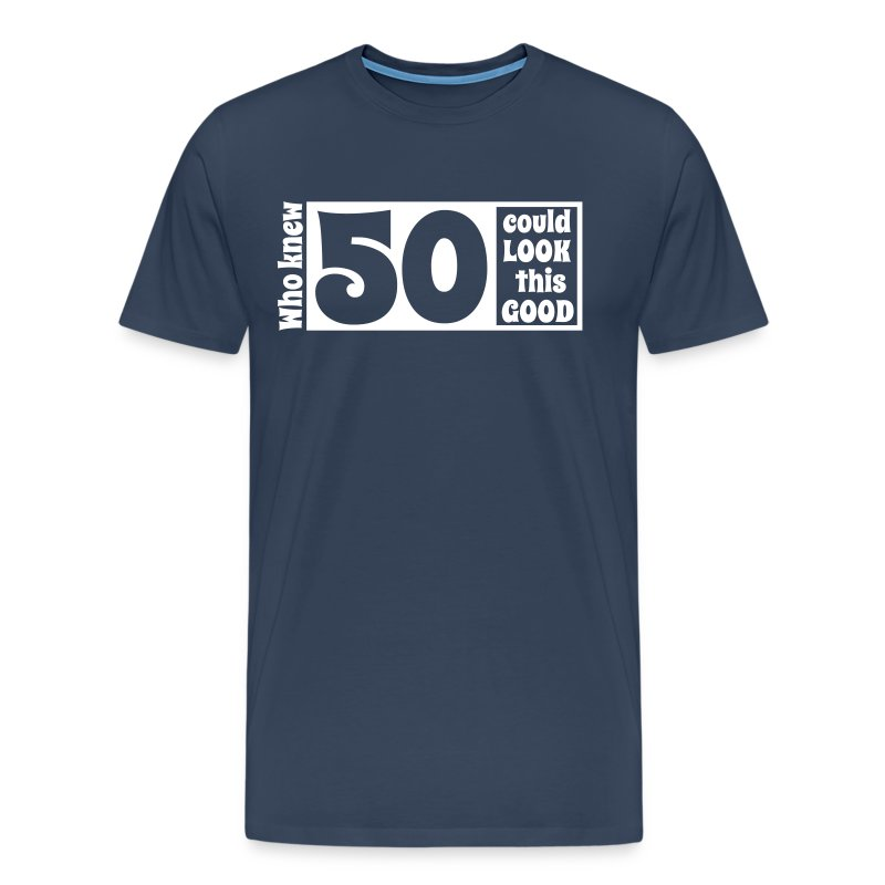 Who knew 50 could look this good! T-shirt