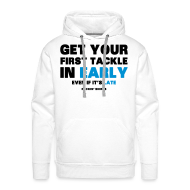 Hoodies & Sweatshirts ~ Men's Premium Hoodie ~ Get Your First Tackle in Early