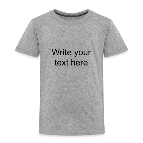 My Tee Shirts by me! Choose colour and text on your tee-shirt. - Kids' Premium T-Shirt