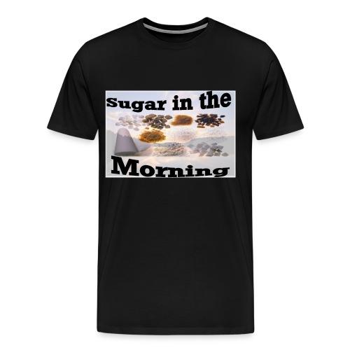 Sugar in the Morning - Männer Premium T-Shirt