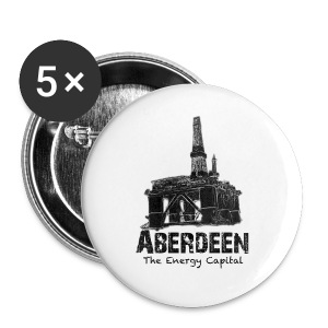 Aberdeen - the Energy Capital button badges x 5 - Buttons large 56 mm
