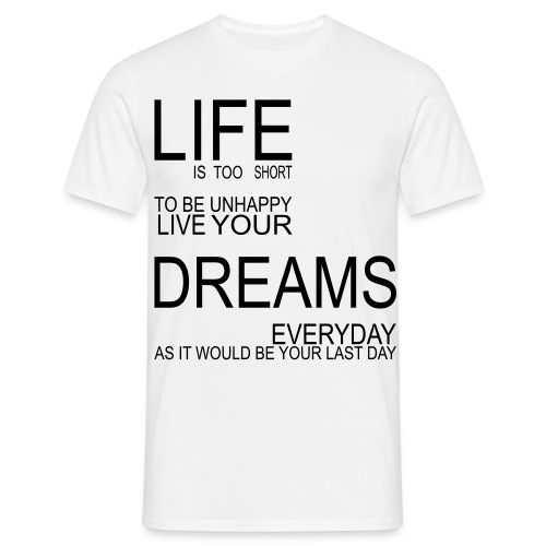 'Life Dreams' Black Text - Men's T-Shirt