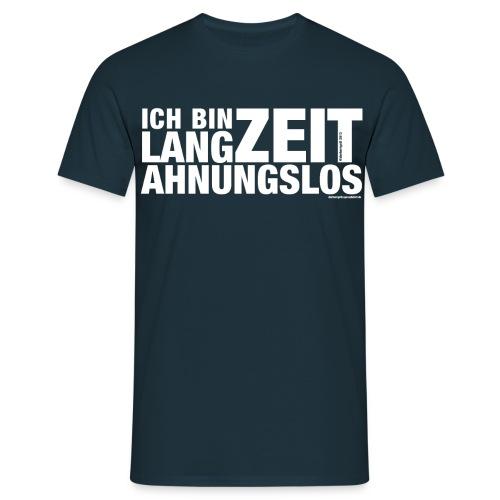 Langzeitahnungslos - Männer T-Shirt
